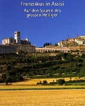 Betschart, Franziskus in Assisi